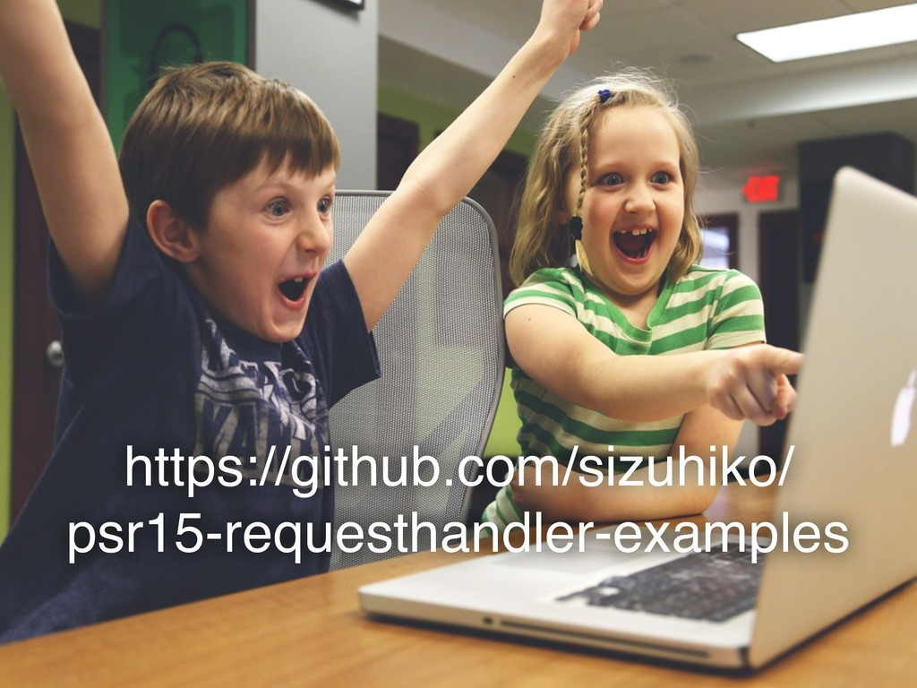 https://github.com/sizuhiko/ psr15-requesthandl...