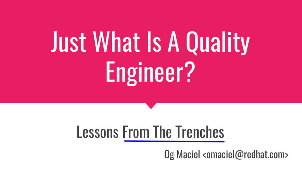 Just What Is A Quality Engineer? Lessons From T...
