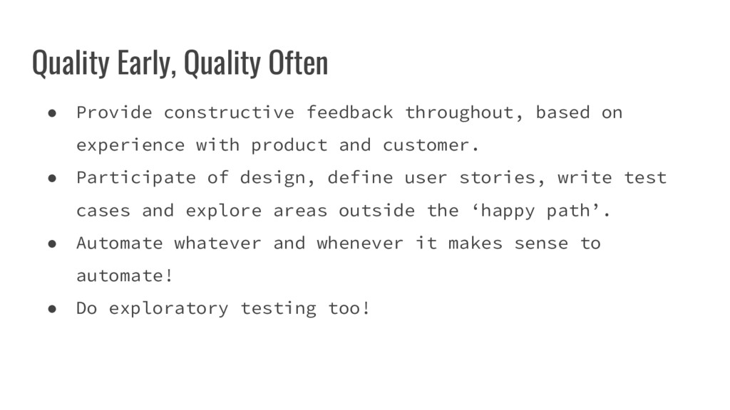 Quality Early, Quality Often ● Provide construc...