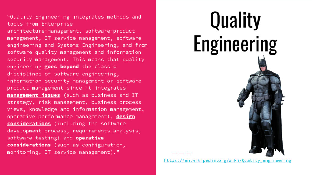"""""""Quality Engineering integrates methods and too..."""