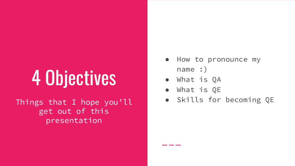 4 Objectives Things that I hope you'll get out ...