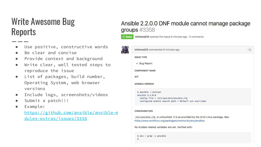 Write Awesome Bug Reports ● Use positive, const...