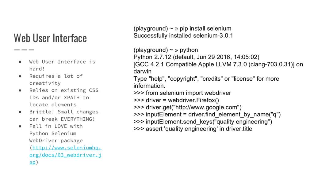 Web User Interface ● Web User Interface is hard...