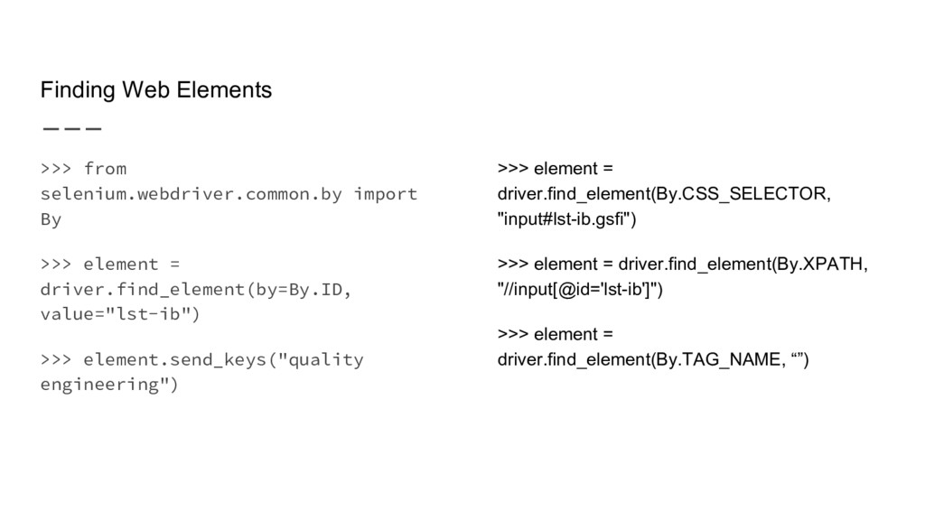 Finding Web Elements >>> from selenium.webdrive...