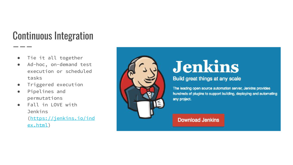 Continuous Integration ● Tie it all together ● ...