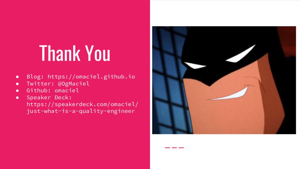 Thank You ● Blog: https://omaciel.github.io ● T...
