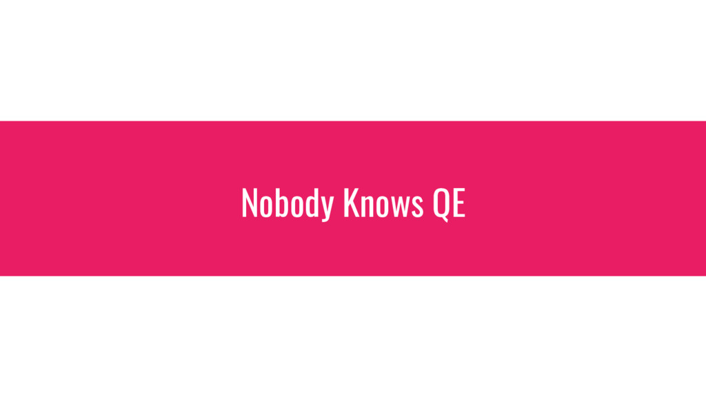 Nobody Knows QE