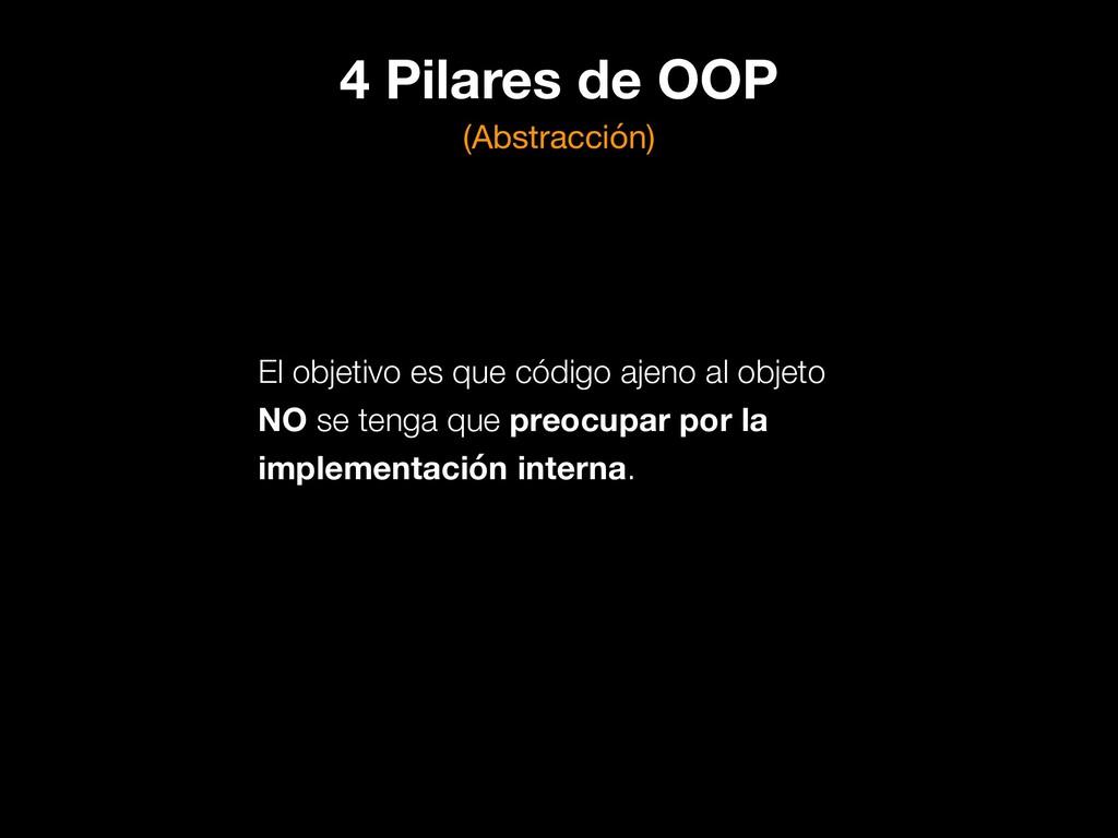 4 Pilares de OOP (Abstracción) El objetivo es q...