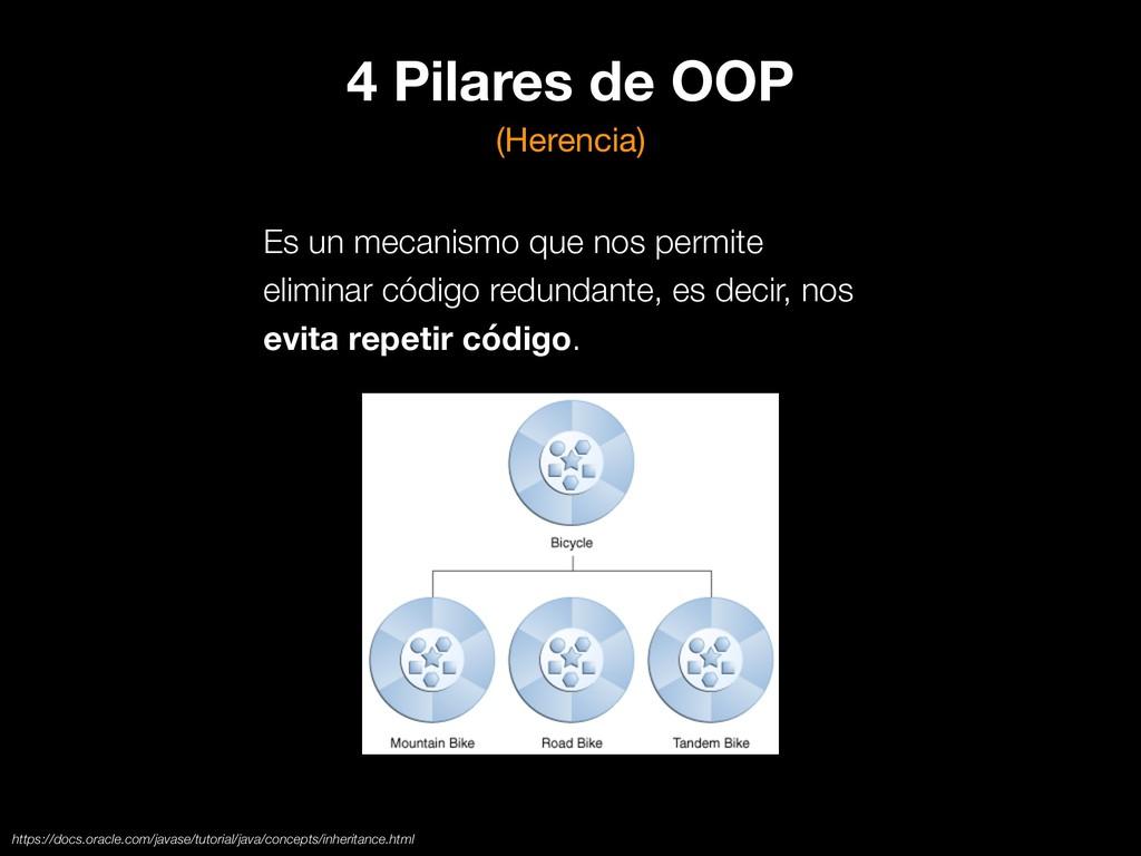 4 Pilares de OOP (Herencia) Es un mecanismo que...