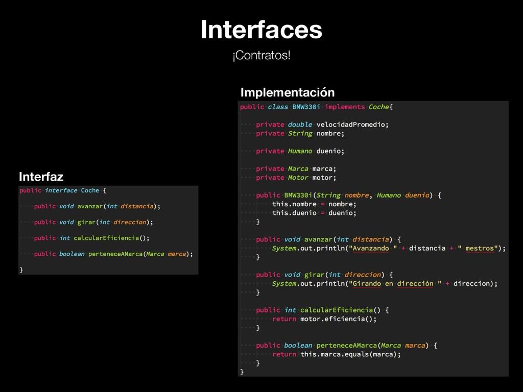 Interfaces ¡Contratos! Interfaz Implementación