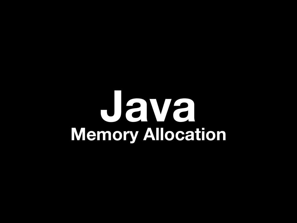 Java Memory Allocation