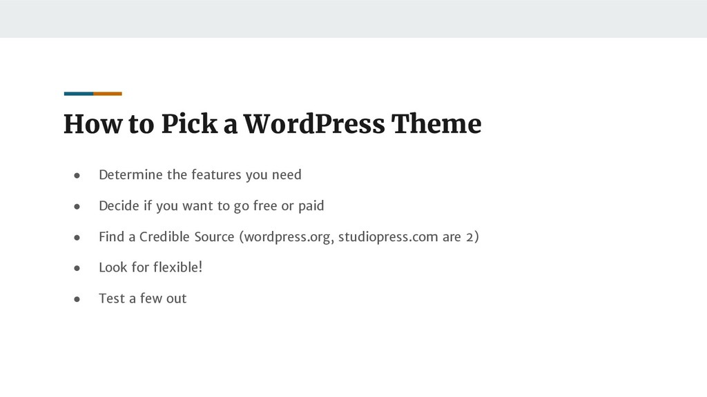How to Pick a WordPress Theme ● Determine the f...