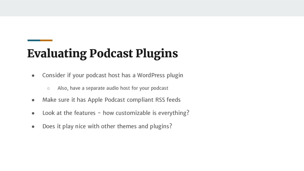 Evaluating Podcast Plugins ● Consider if your p...