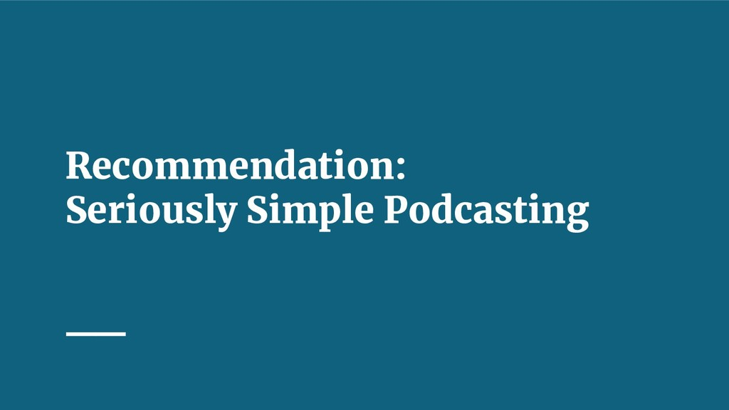 Recommendation: Seriously Simple Podcasting