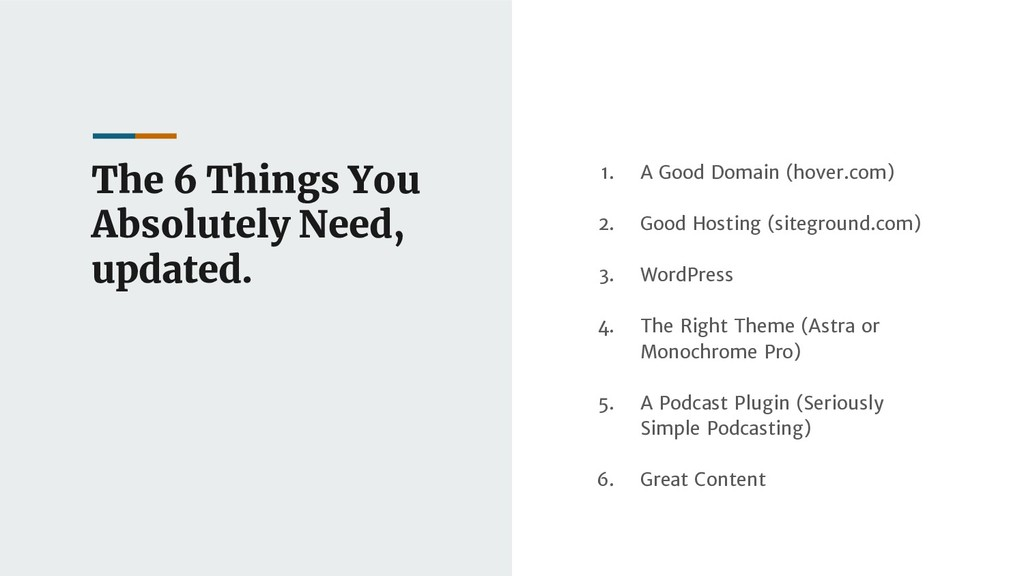 The 6 Things You Absolutely Need, updated. 1. A...