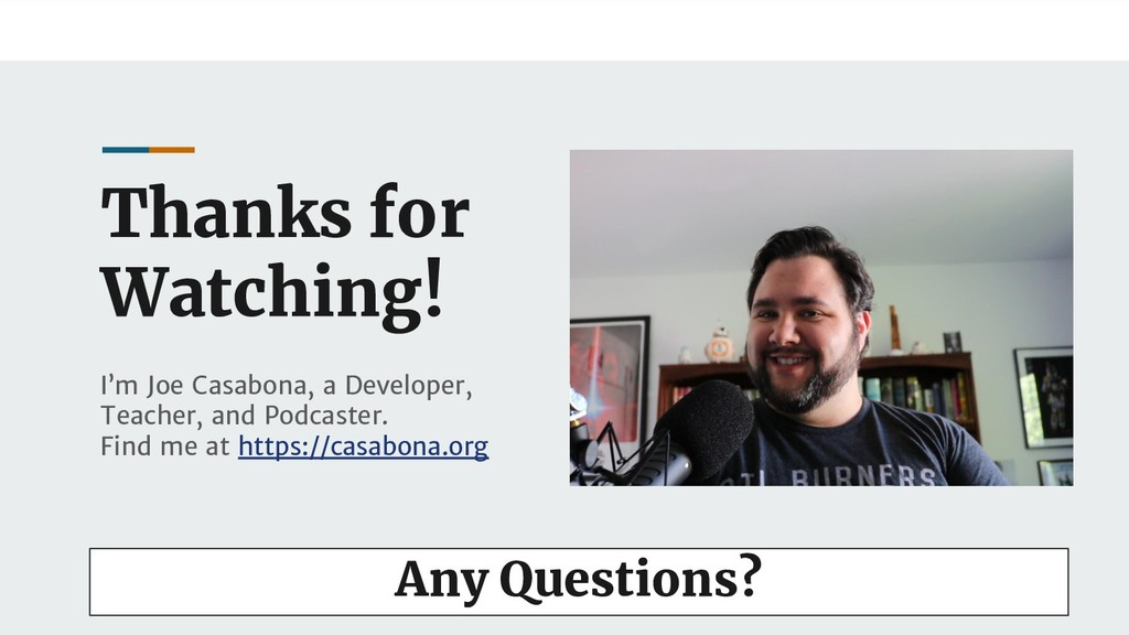 Thanks for Watching! I'm Joe Casabona, a Develo...