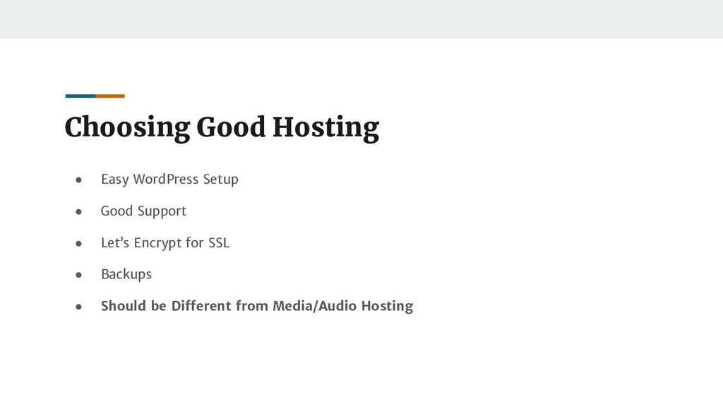 Choosing Good Hosting ● Easy WordPress Setup ● ...