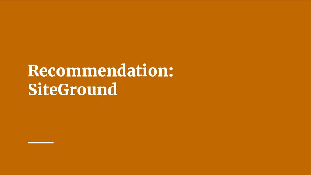 Recommendation: SiteGround