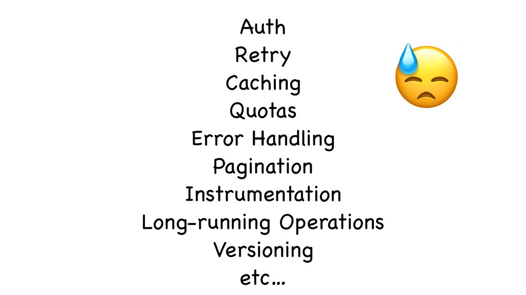 Auth  Retry  Caching  Quotas  Error Handling  P...