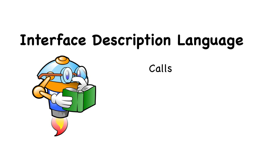 Interface Description Language Calls