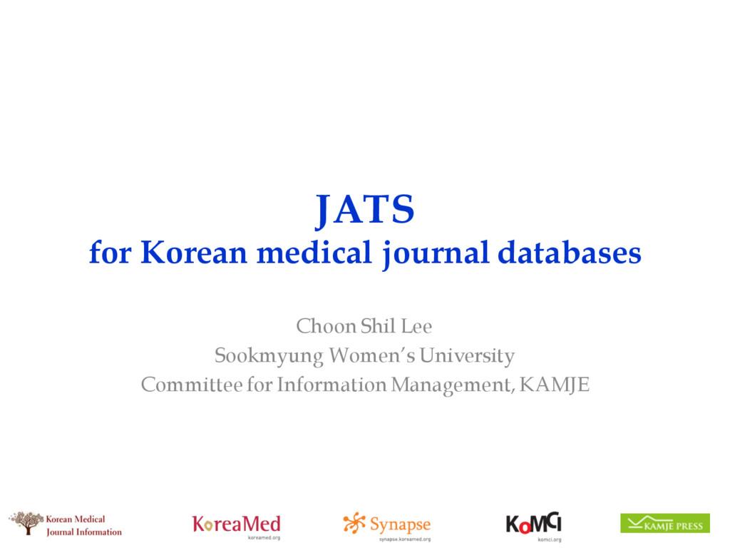 JATS for Korean medical journal databases Choon...