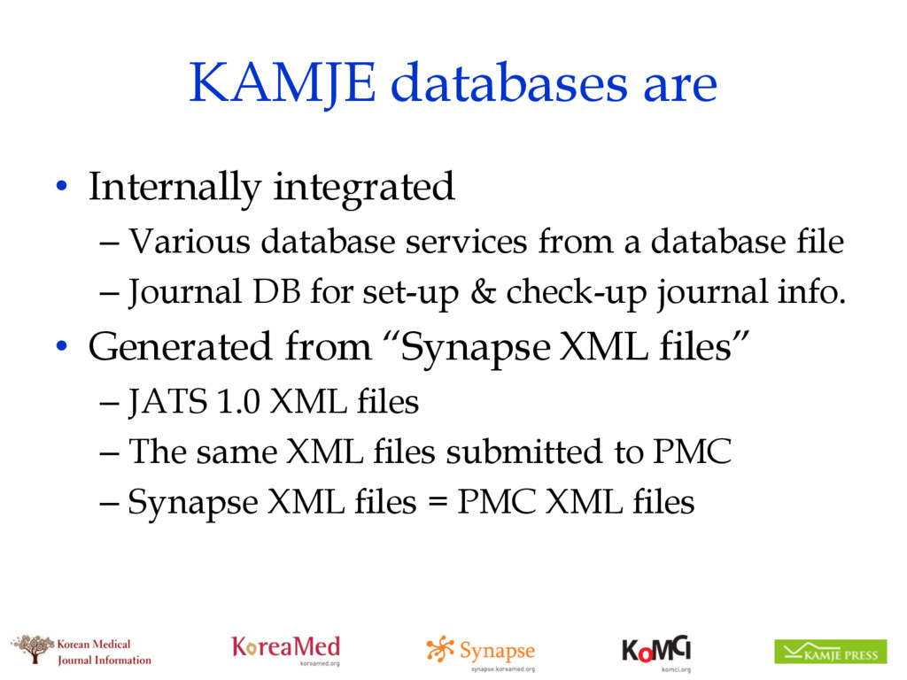 KAMJE databases are • Internally integrated – V...