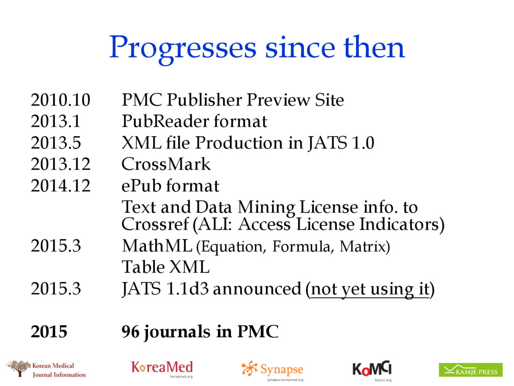 Progresses since then 2010.10 PMC Publisher Pre...