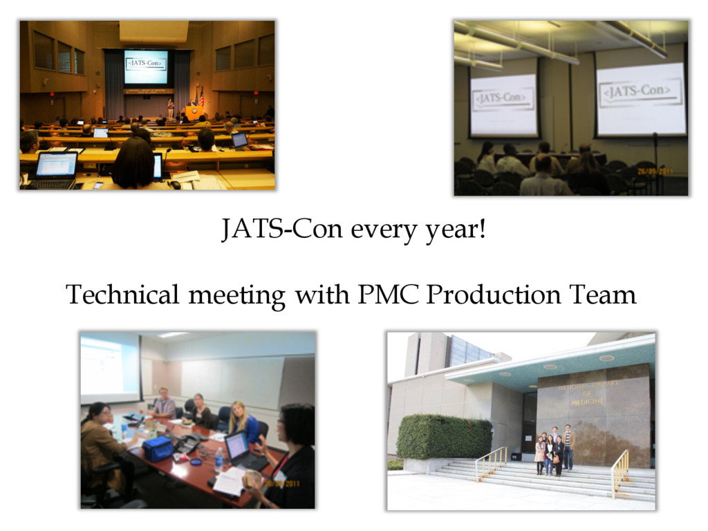 JATS-Con every year! Technical meeting with PMC...