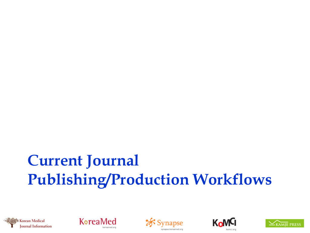 Current Journal Publishing/Production Workflows