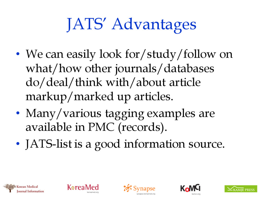 JATS' Advantages • We can easily look for/study...