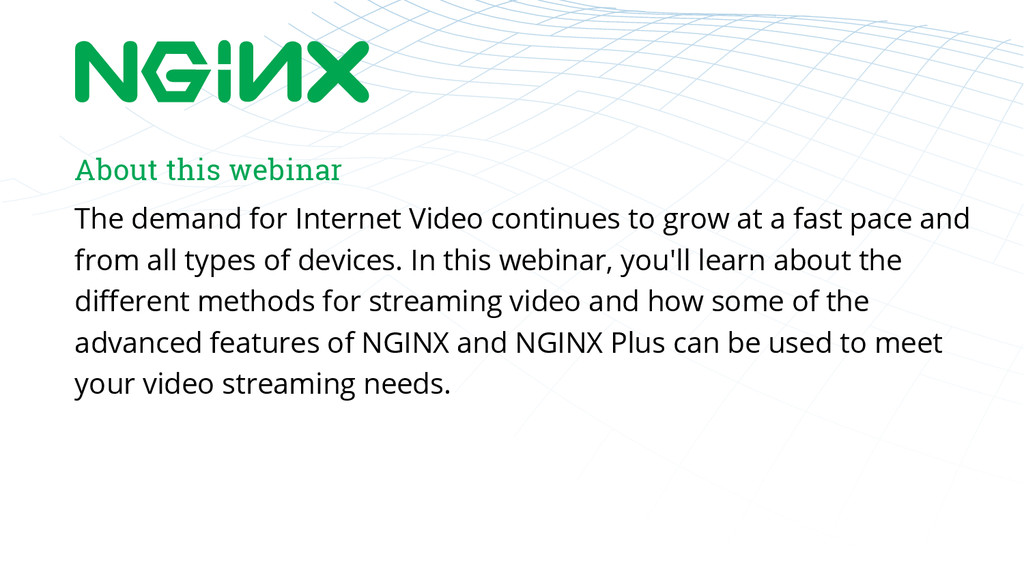 About this webinar The demand for Internet Vide...