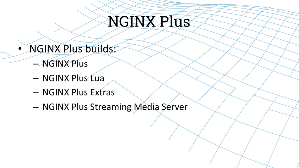 NGINX Plus • NGINX Plus builds:  – N...