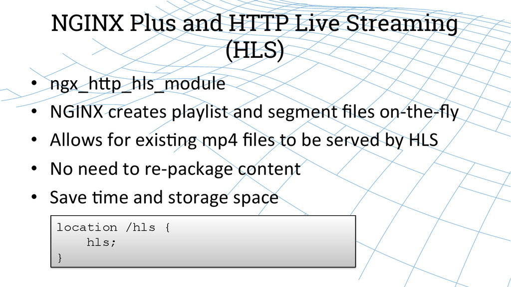 NGINX Plus and HTTP Live Streaming (HLS) • ngx...