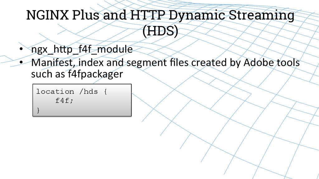 NGINX Plus and HTTP Dynamic Streaming (HDS) • ...