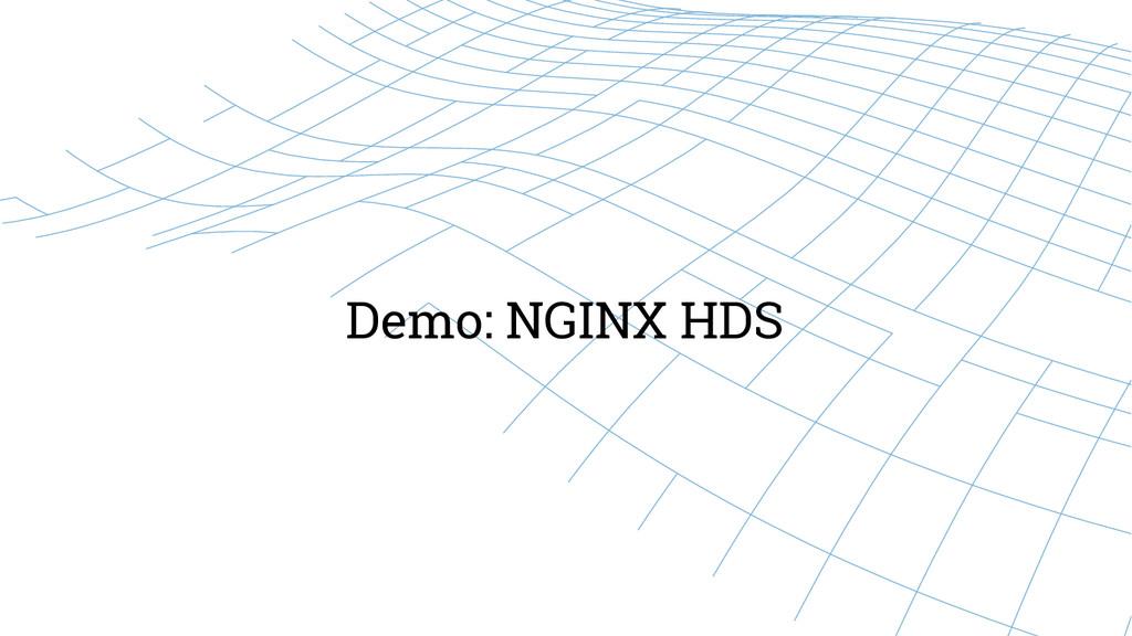 Demo: NGINX HDS