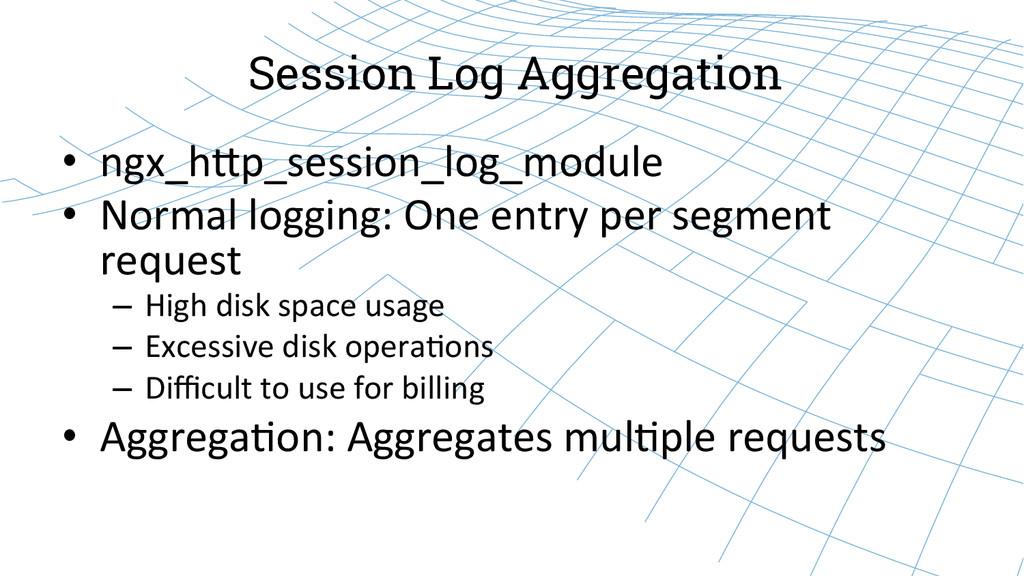 Session Log Aggregation • ngx_hNp_session_log_...