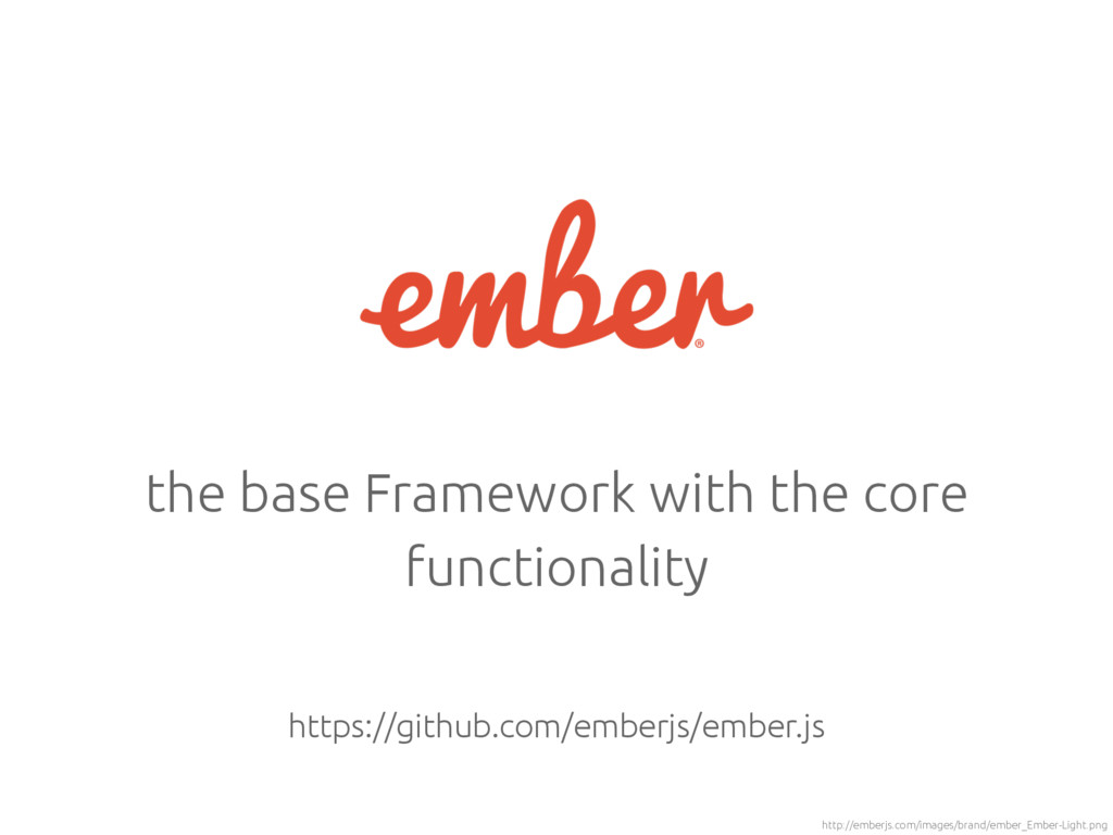 the base Framework with the core functionality ...