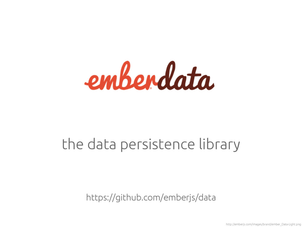 the data persistence library http://emberjs.com...