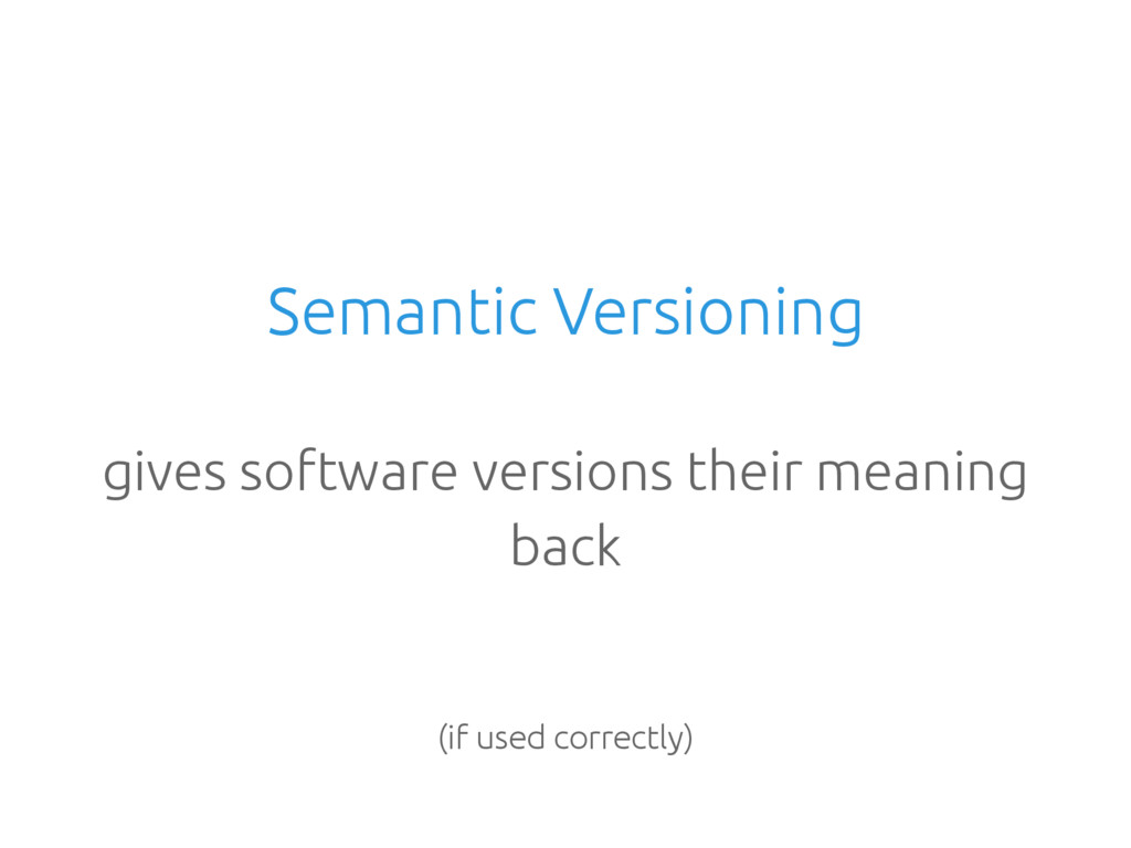 Semantic Versioning gives software versions the...