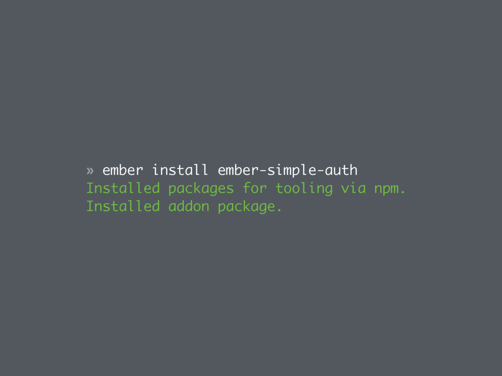 » ember install ember-simple-auth Installed pac...