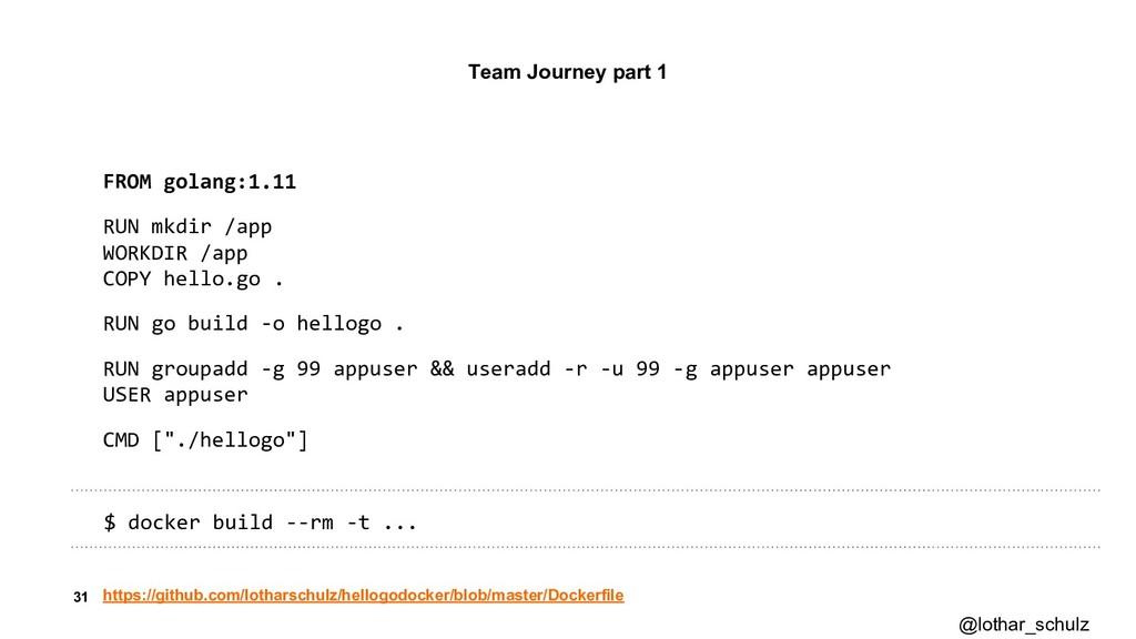 31 FROM golang:1.11 RUN mkdir /app WORKDIR /app...