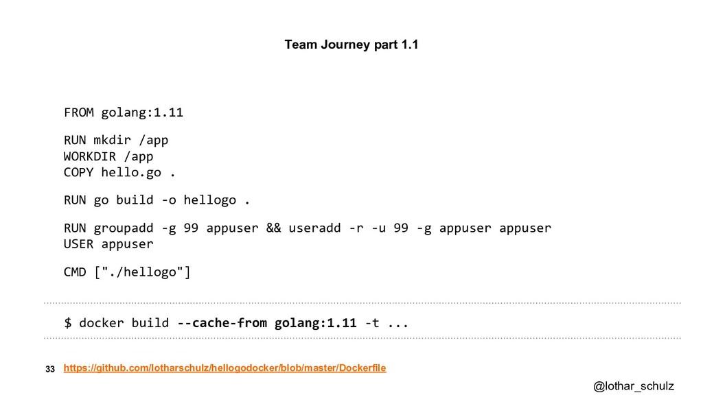 33 FROM golang:1.11 RUN mkdir /app WORKDIR /app...
