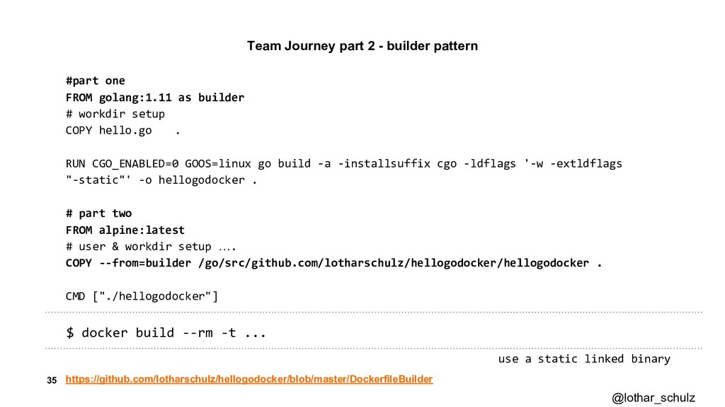 35 #part one FROM golang:1.11 as builder # work...