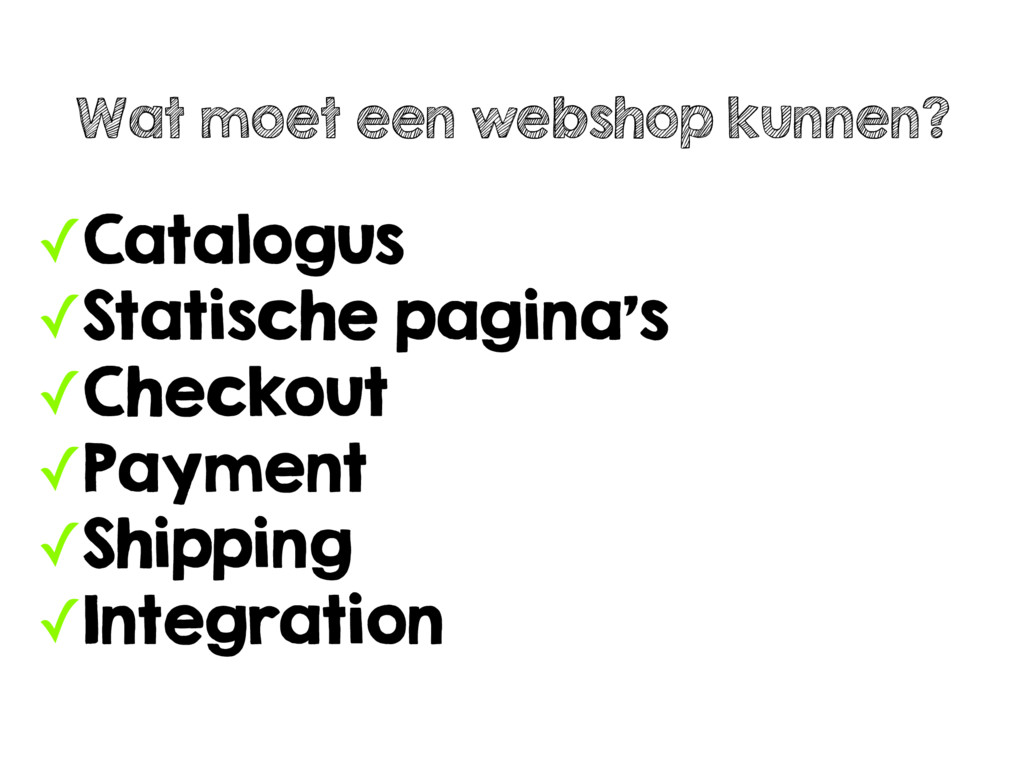 ✓Catalogus ✓Statische pagina's ✓Checkout ✓Payme...