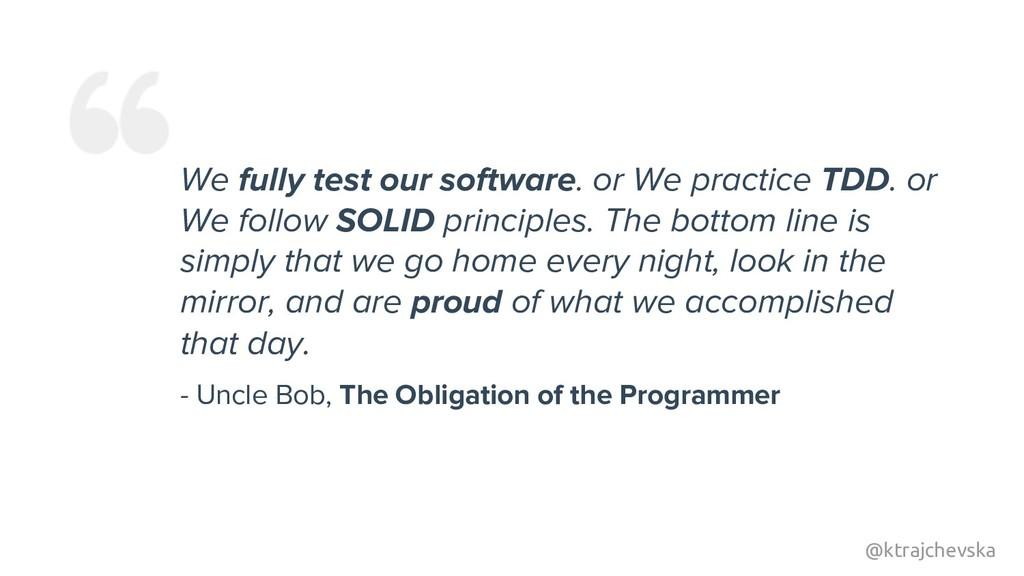 @ktrajchevska We fully test our software. or We...