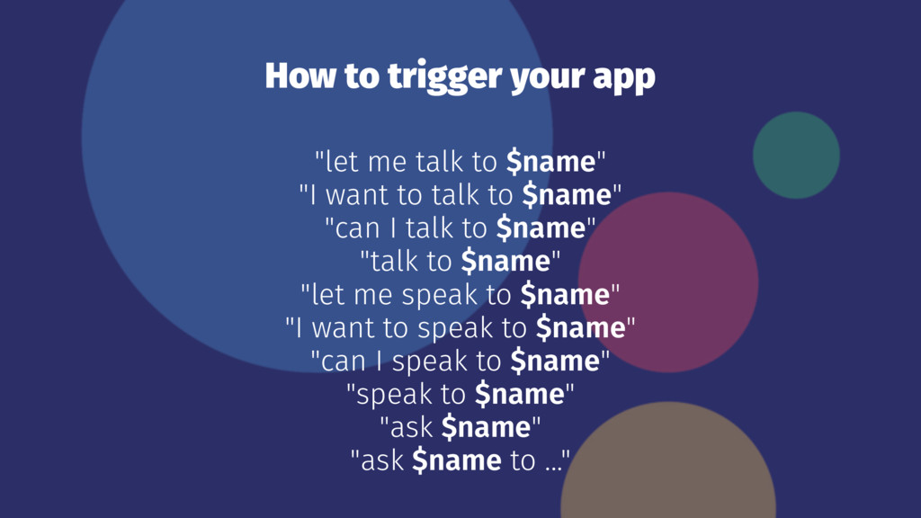 """How to trigger your app """"let me talk to $name"""" ..."""
