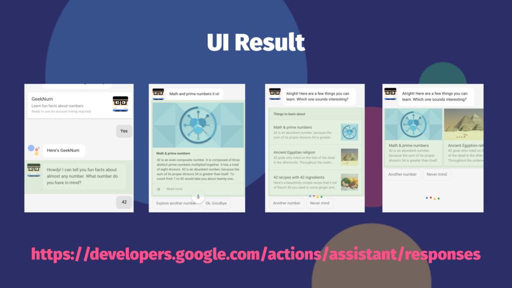 UI Result https://developers.google.com/actions...