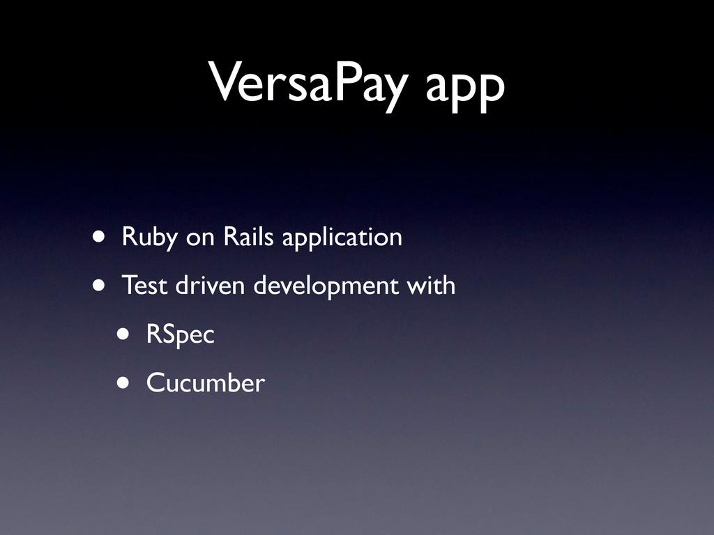 VersaPay app • Ruby on Rails application • Test...