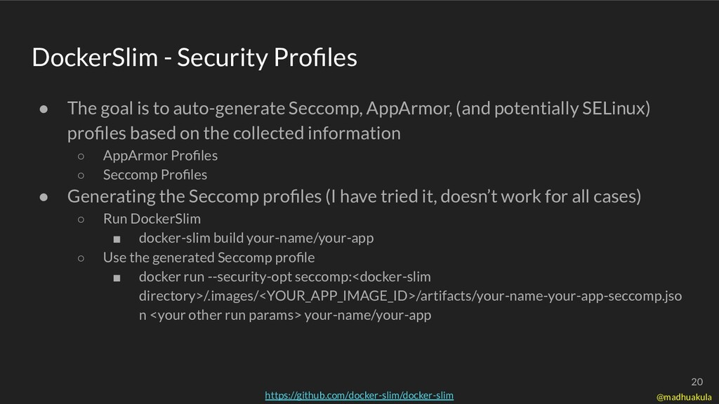 DockerSlim - Security Profiles ● The goal is to ...