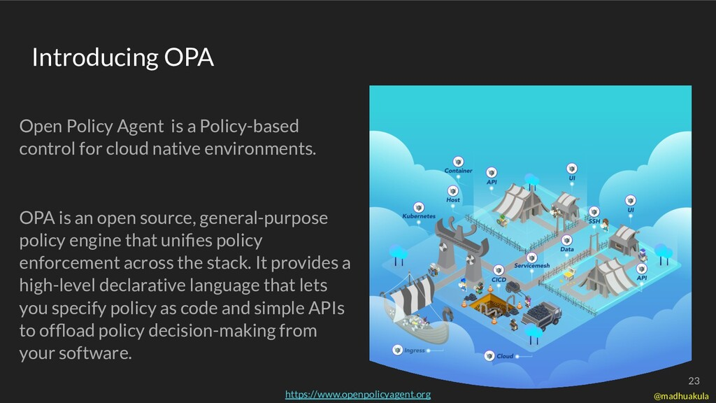 Open Policy Agent is a Policy-based control for...